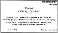 Treśc tablicy pamiątkowej ufundowanej przez byłych i obecnych mieszkańców Szynkielowa w 10.tą rocznicę śmierci Juliana Ochnika